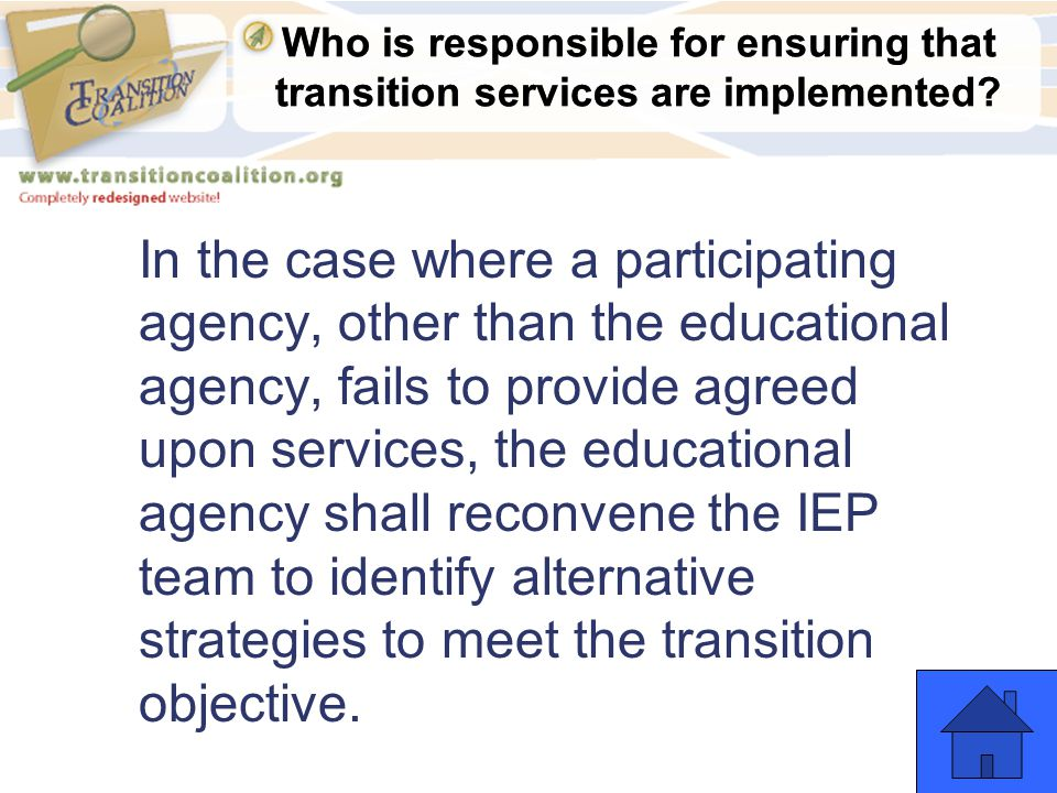 Who is responsible for ensuring that transition services are implemented