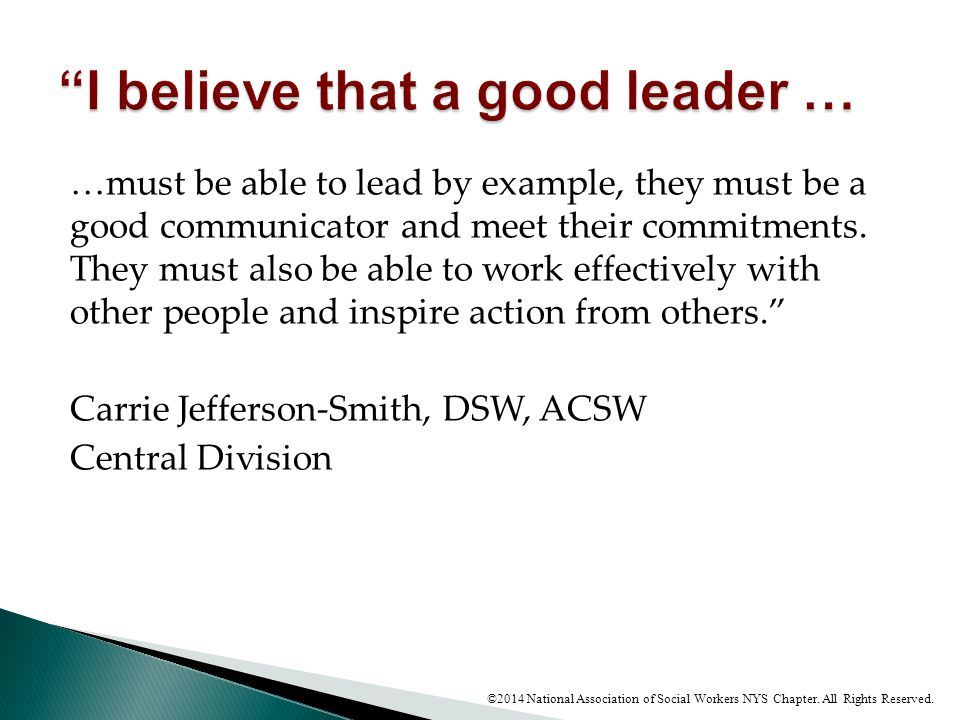 I believe that a good leader …