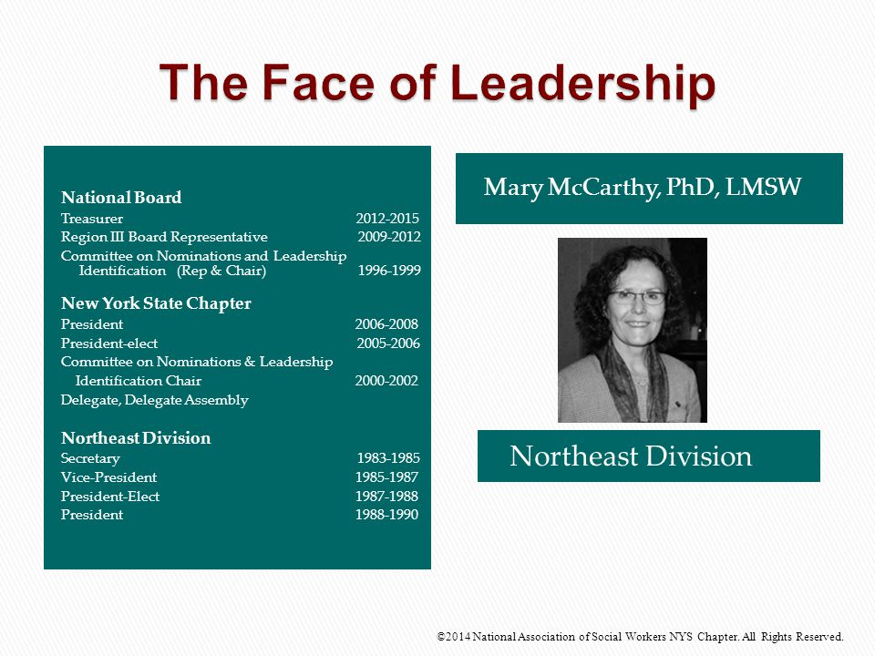 The Face of Leadership Northeast Division Mary McCarthy, PhD, LMSW