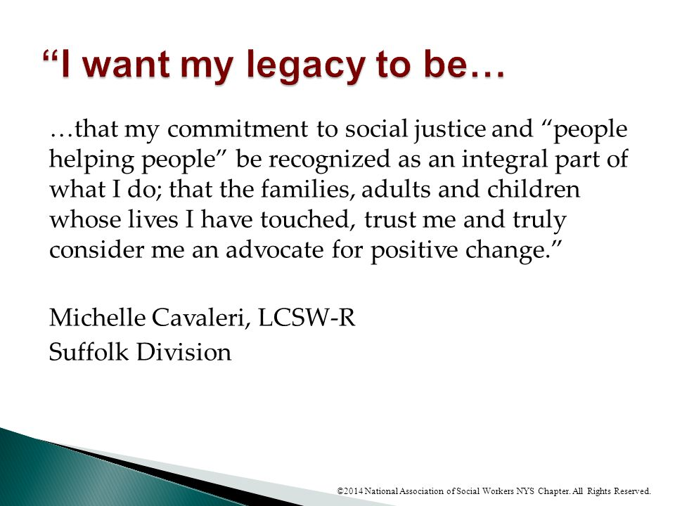 I want my legacy to be…