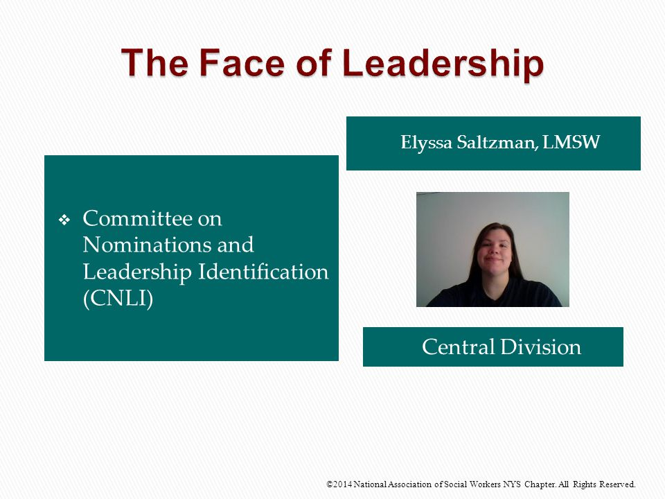 The Face of Leadership Elyssa Saltzman, LMSW. Committee on Nominations and Leadership Identification (CNLI)