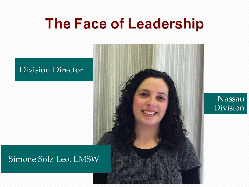 The Face of Leadership Division Director Nassau Division