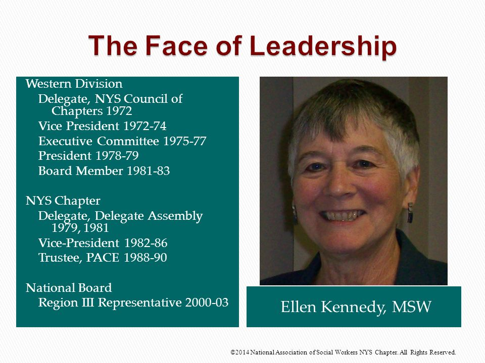 The Face of Leadership Ellen Kennedy, MSW Western Division