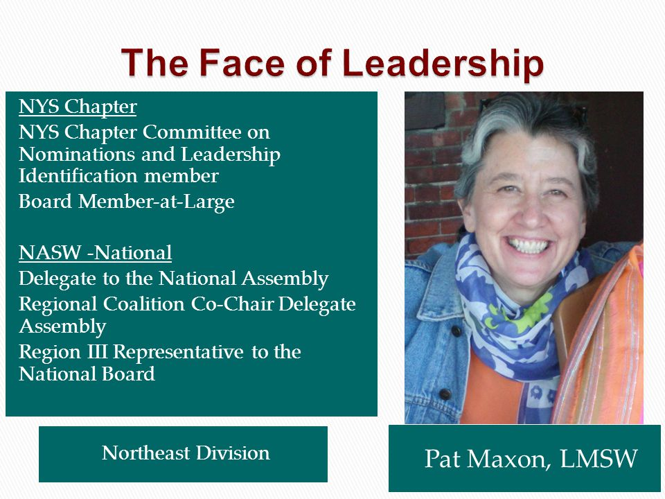 The Face of Leadership Pat Maxon, LMSW NYS Chapter