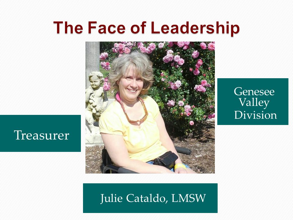 The Face of Leadership Treasurer Genesee Valley Division