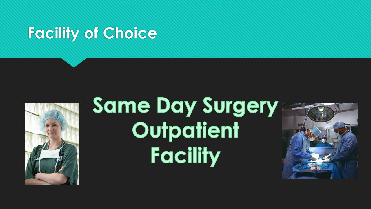 Same Day Surgery Outpatient Facility