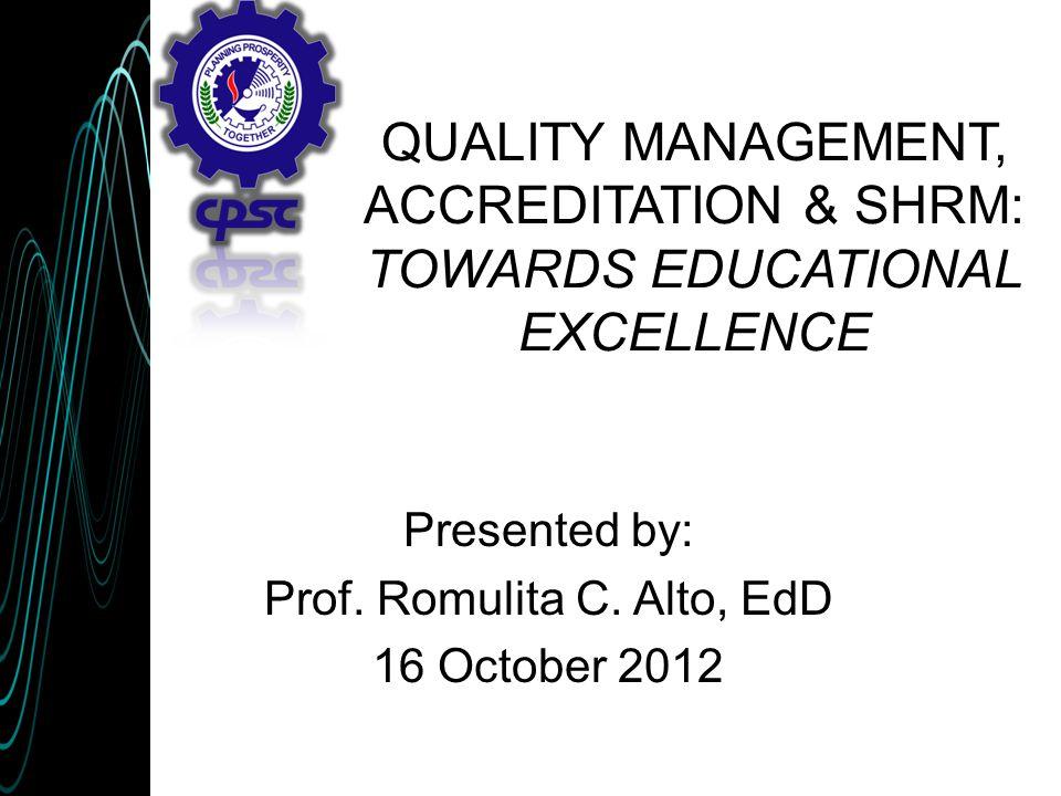Presented by: Prof. Romulita C. Alto, EdD 16 October 2012