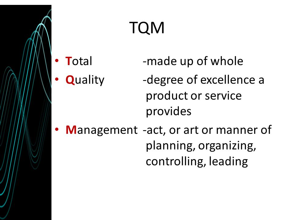 TQM Total -made up of whole