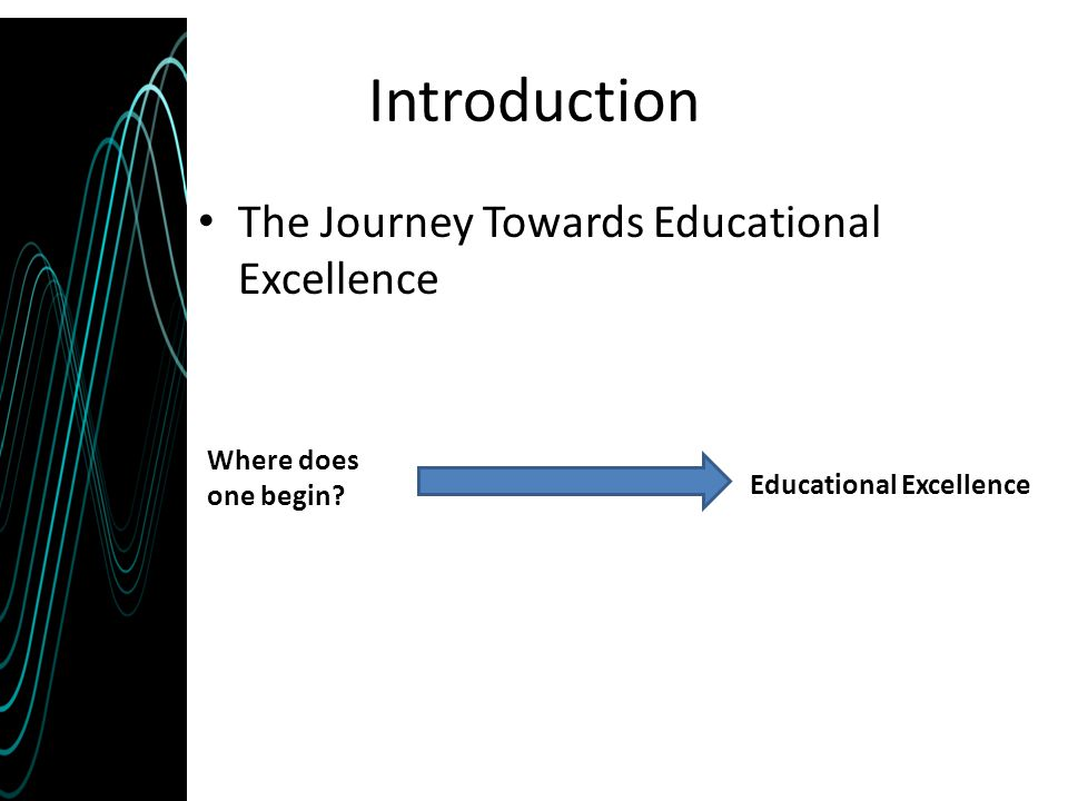 Introduction The Journey Towards Educational Excellence
