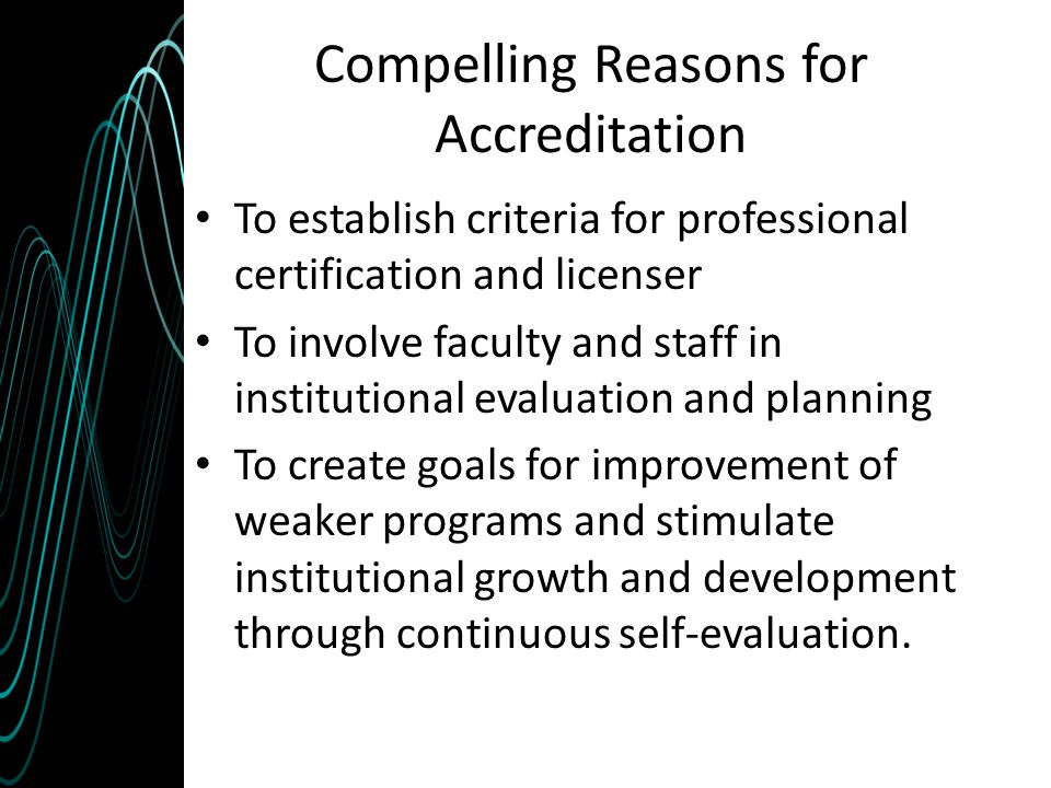 Compelling Reasons for Accreditation