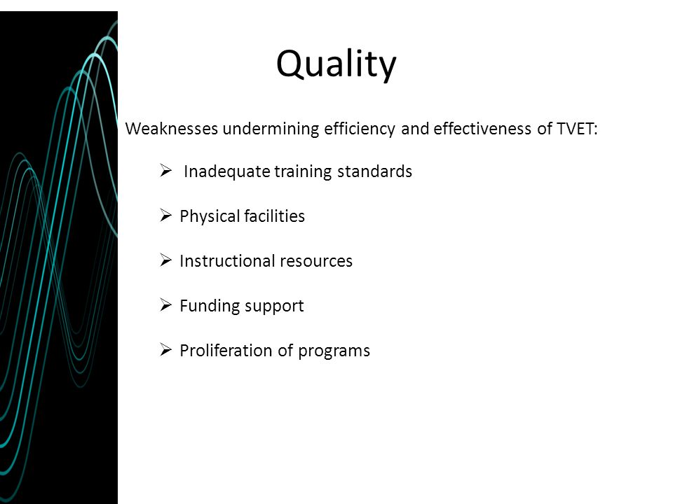 Quality Weaknesses undermining efficiency and effectiveness of TVET: