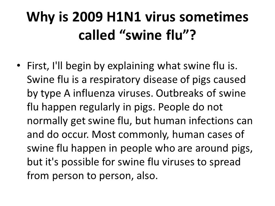 Why is 2009 H1N1 virus sometimes called swine flu