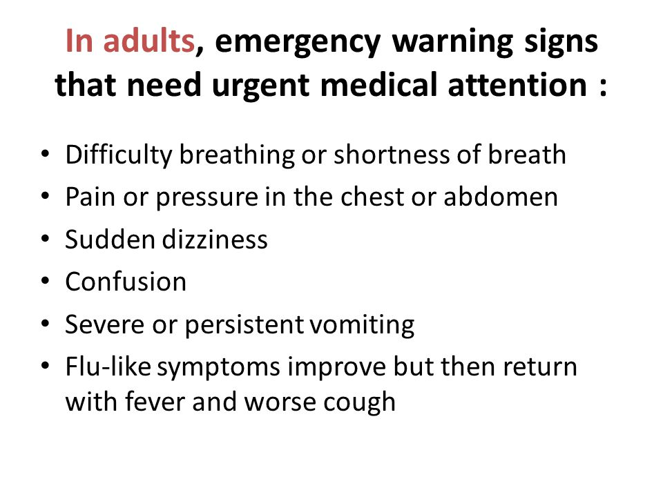 In adults, emergency warning signs that need urgent medical attention :