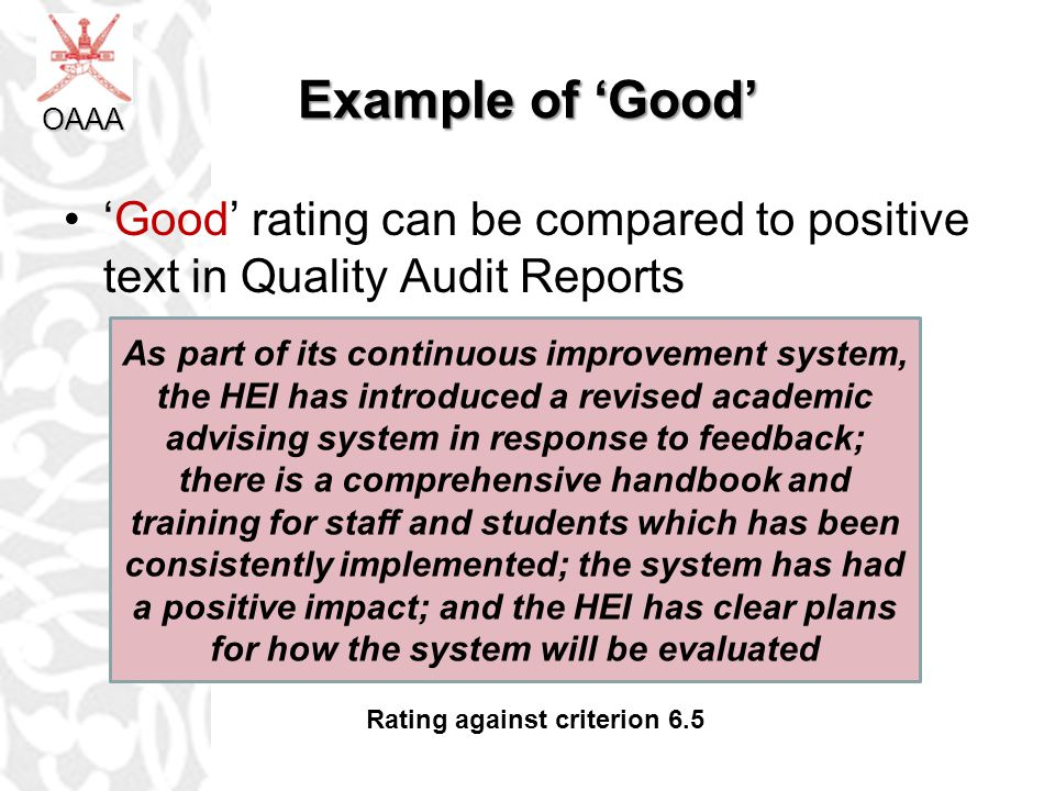 OAAA Example of 'Good' 'Good' rating can be compared to positive text in Quality Audit Reports.