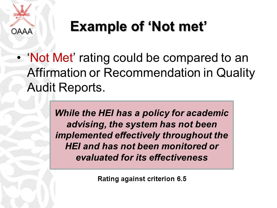 OAAA Example of 'Not met' 'Not Met' rating could be compared to an Affirmation or Recommendation in Quality Audit Reports.