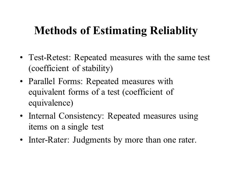 Methods of Estimating Reliablity