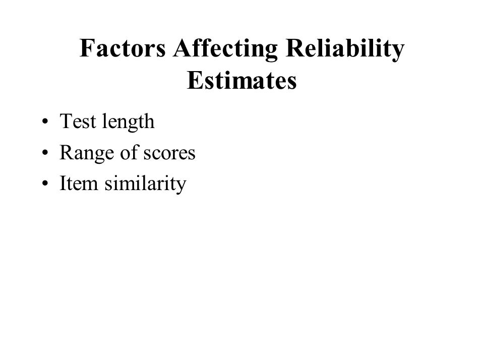 Factors Affecting Reliability Estimates