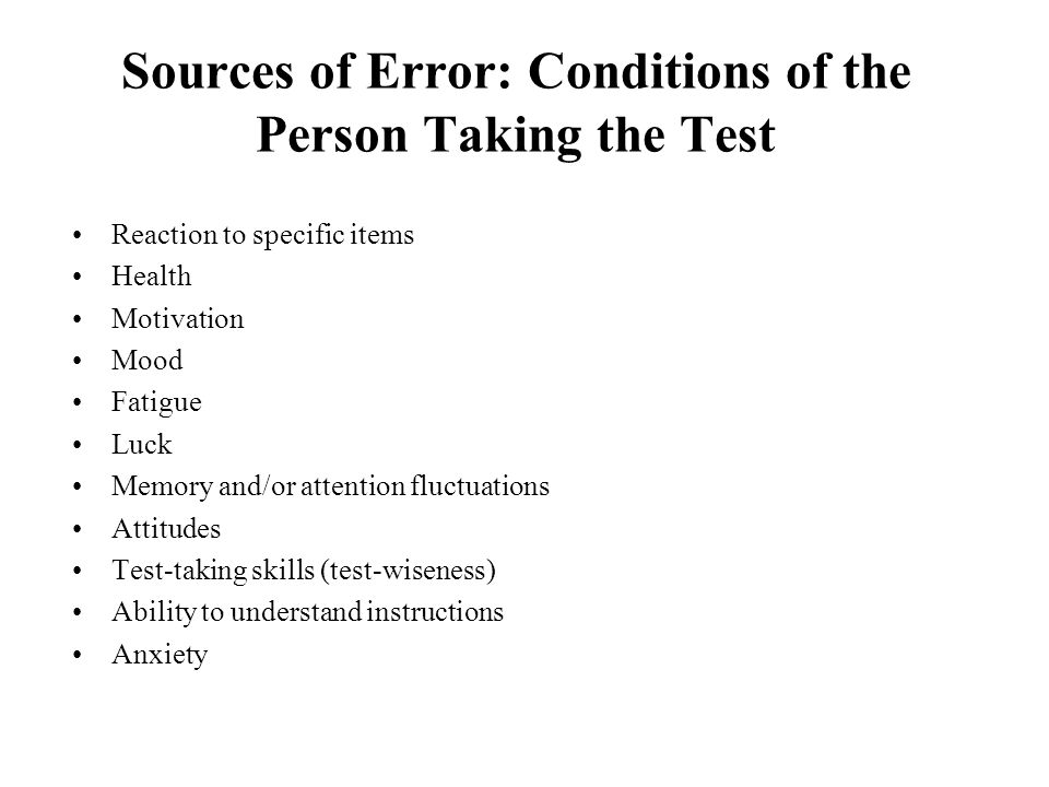 Sources of Error: Conditions of the Person Taking the Test