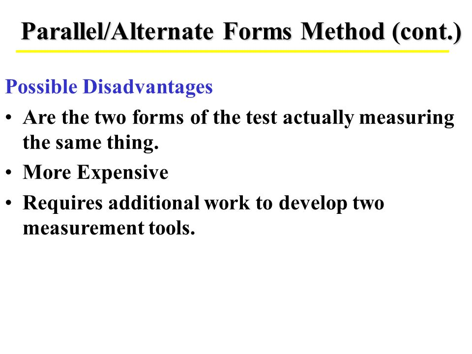 Parallel/Alternate Forms Method (cont.)
