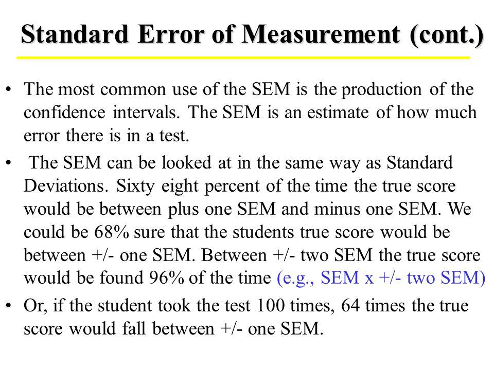 Standard Error of Measurement (cont.)
