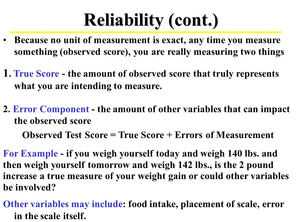 Observed Test Score = True Score + Errors of Measurement