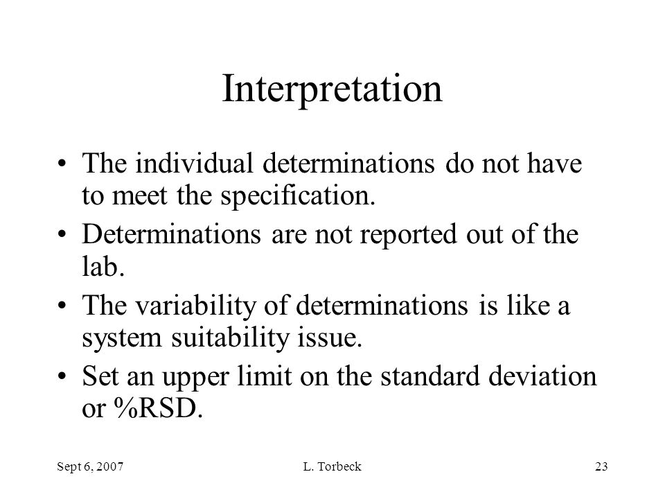 Interpretation The individual determinations do not have to meet the specification. Determinations are not reported out of the lab.