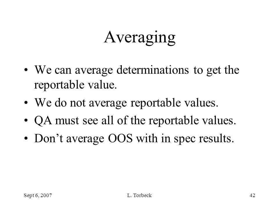 Averaging We can average determinations to get the reportable value.