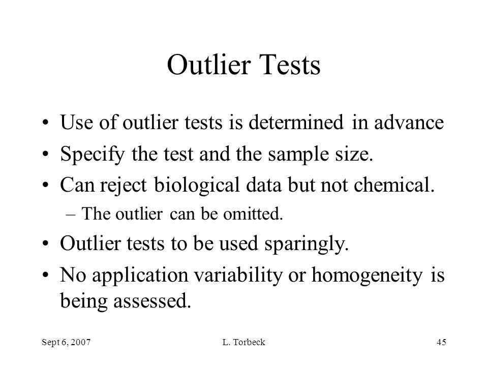 Outlier Tests Use of outlier tests is determined in advance