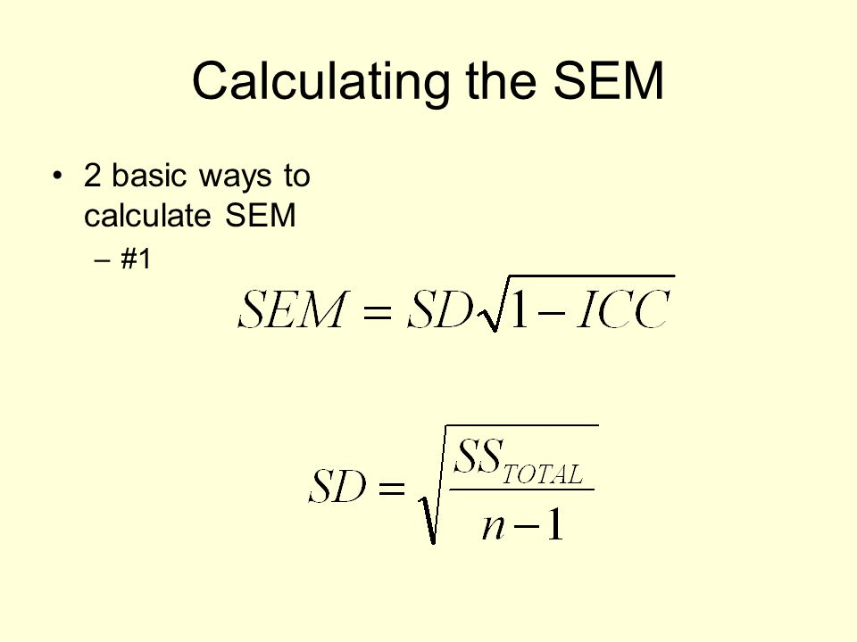 Calculating the SEM 2 basic ways to calculate SEM #1
