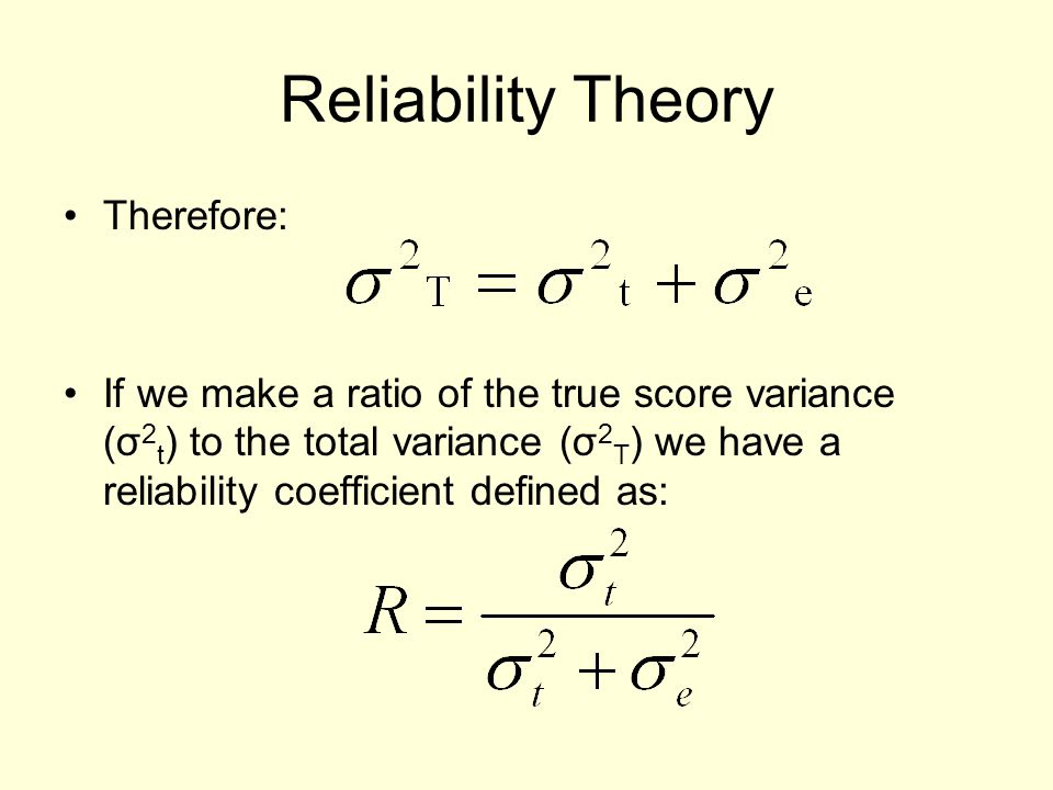Reliability Theory Therefore:
