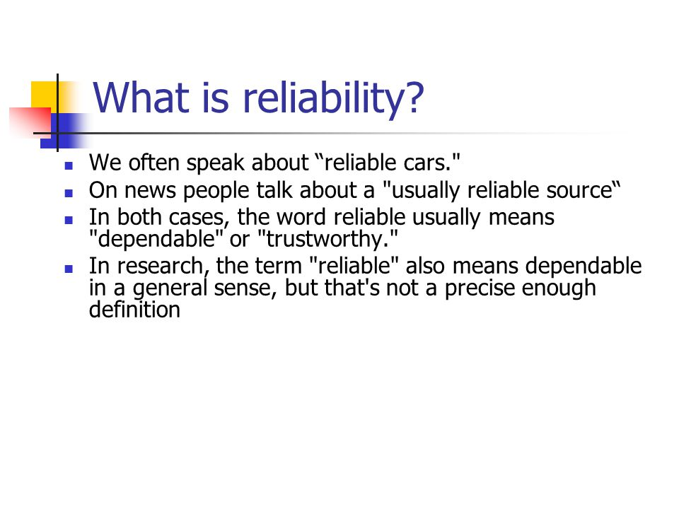 What is reliability We often speak about reliable cars.