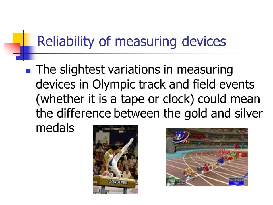 Reliability of measuring devices