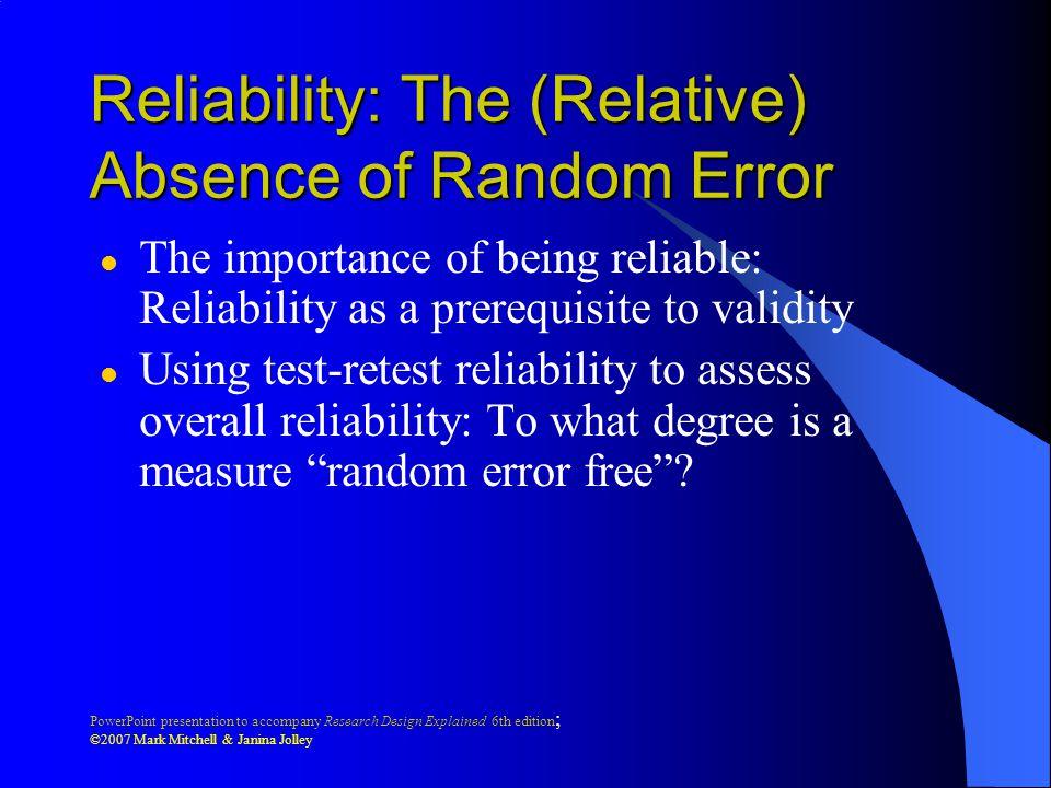 Reliability: The (Relative) Absence of Random Error