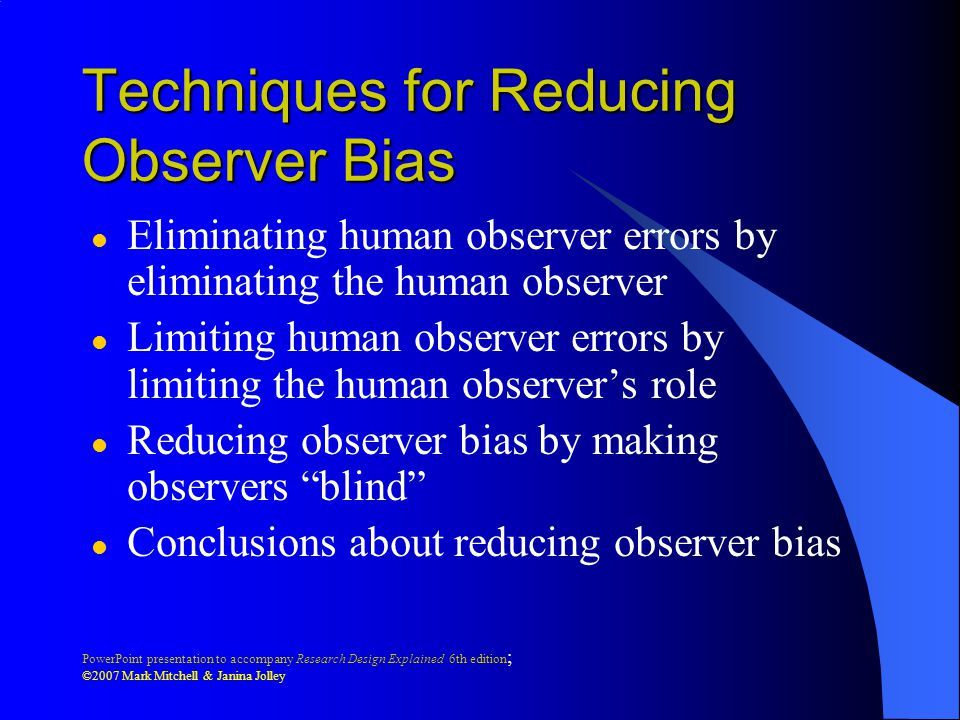 Techniques for Reducing Observer Bias