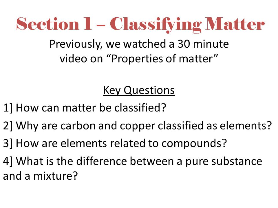 Section 1 – Classifying Matter