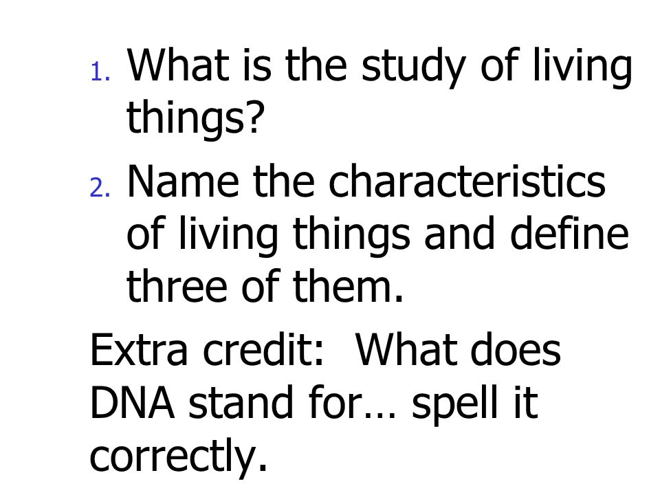 What is the study of living things
