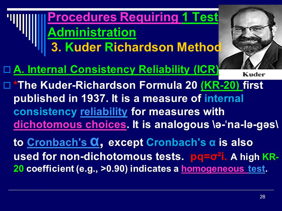 Procedures Requiring 1 Test Administration 3. Kuder Richardson Method