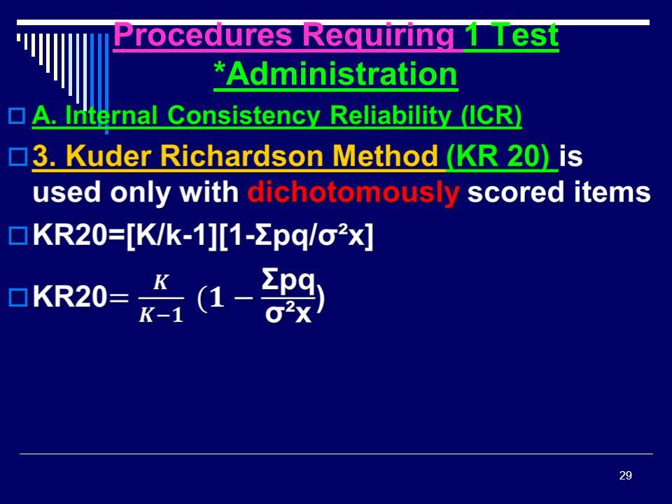 Procedures Requiring 1 Test *Administration