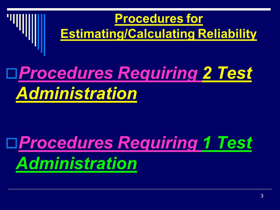 Procedures for Estimating/Calculating Reliability