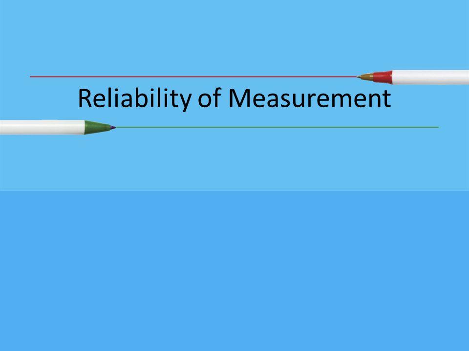 Reliability of Measurement