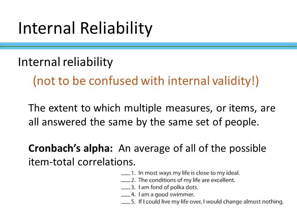 Internal Reliability Internal reliability