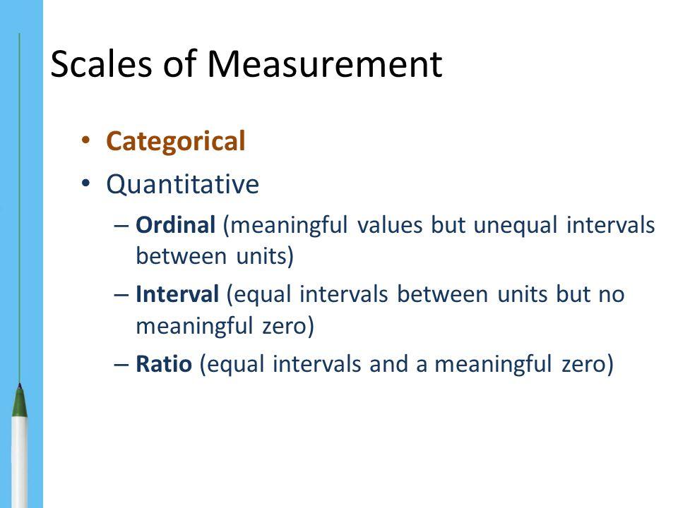 Scales of Measurement Categorical Quantitative