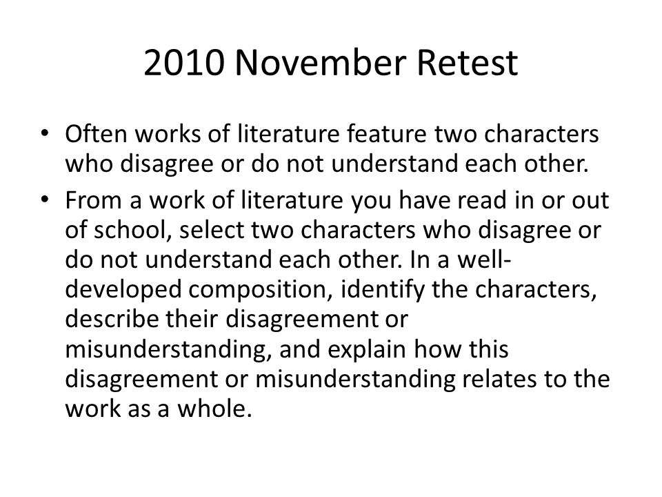 2010 November Retest Often works of literature feature two characters who disagree or do not understand each other.