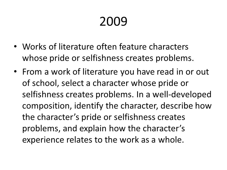 2009 Works of literature often feature characters whose pride or selfishness creates problems.