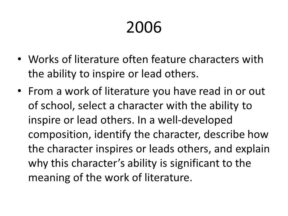2006 Works of literature often feature characters with the ability to inspire or lead others.