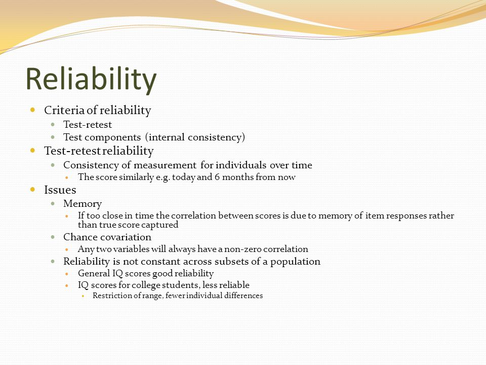Reliability Criteria of reliability Test-retest reliability Issues