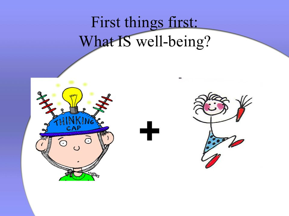 First things first: What IS well-being