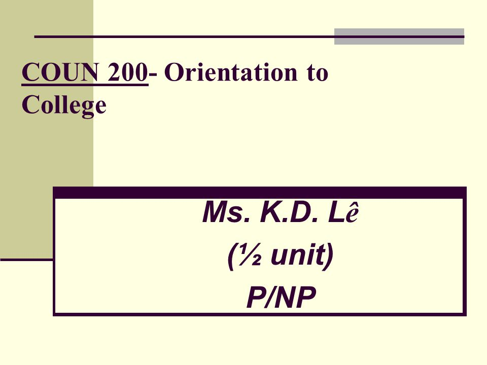 COUN 200- Orientation to College