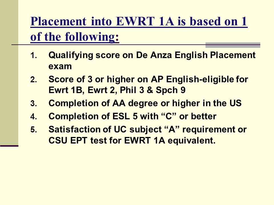 Placement into EWRT 1A is based on 1 of the following: