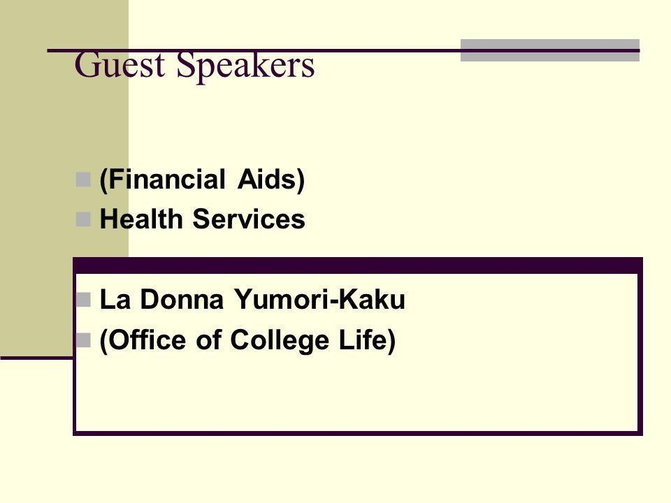 Guest Speakers (Financial Aids) Health Services La Donna Yumori-Kaku
